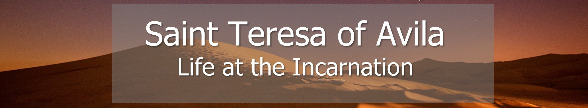 Saint Teresa of Avila - Life at the Incarnation