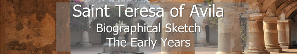 Teresa of Avila Biographical Sketch