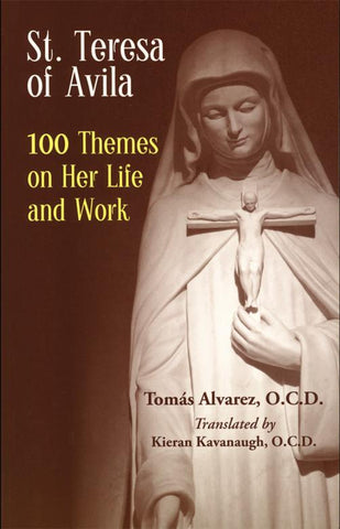 Saint Teresa of Avila: 100 Themes on Her Life and Work