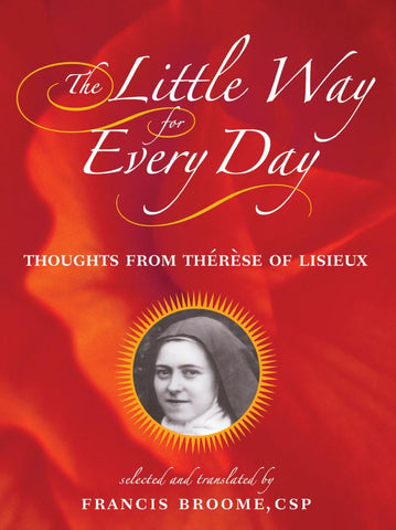 The Little Way for Every Day: Thoughts from Thérèse of Lisieux