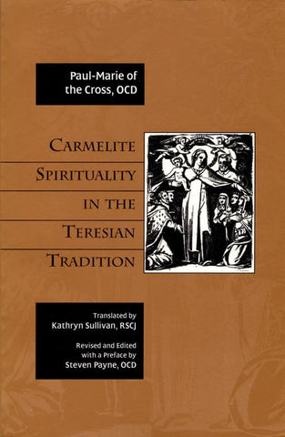 Carmelite Spirituality  in the Teresian Tradition