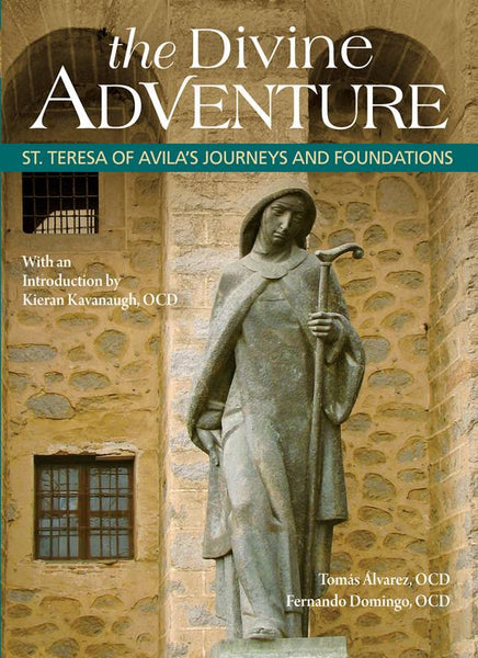 The Divine Adventure: St. Teresa of Avila's Journeys and Foundations