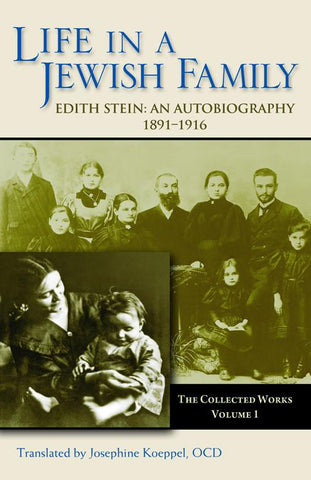 Life in a Jewish Family: An Autobiography, 1891-1916  (The Collected Works of Edith Stein, vol. 1)