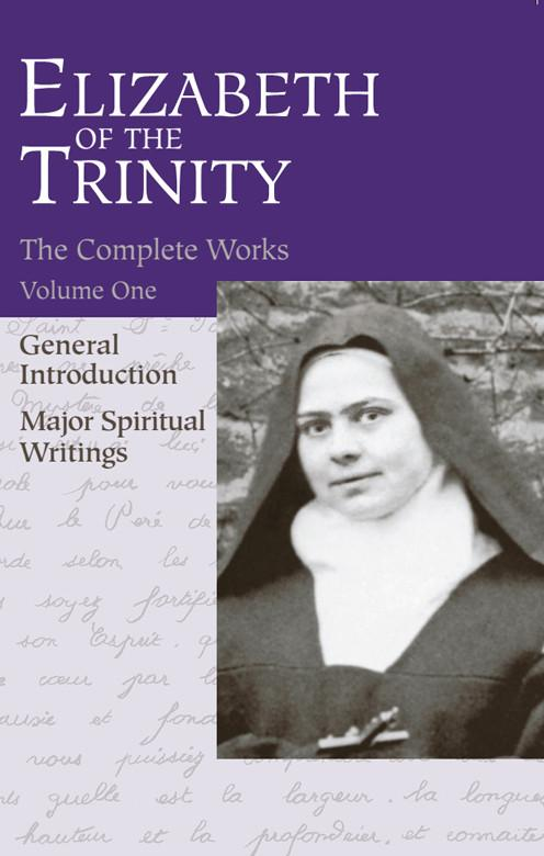The Complete Works of Elizabeth of The Trinity, vol. 1