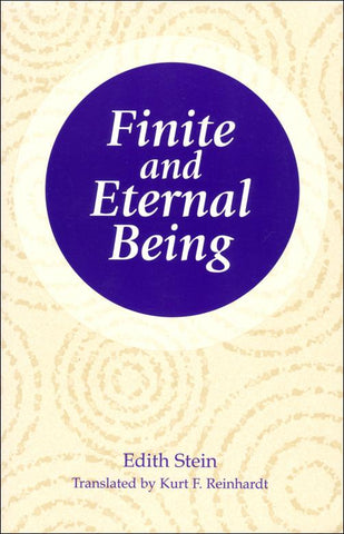 Finite and Eternal Being: An Attempt at an Ascent to the Meaning of Being (CWES, vol. 9)