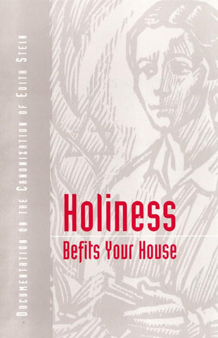 Holiness Befits Your House: Documentation on the Canonization of Edith Stein