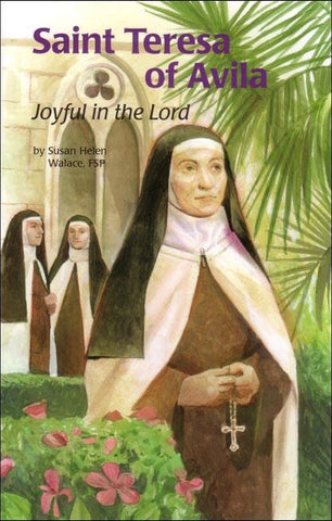 Saint Teresa of Avila: Joyful in the Lord