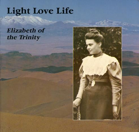 Light - Love - Life  Elizabeth of the Trinity