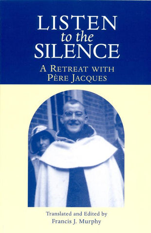 Listen to the Silence: A Retreat with Père Jacques