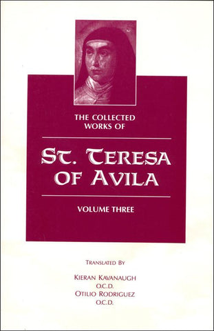 The Collected Works of  St. Teresa of Avila, vol. 3  Includes The Book of Her Foundations
