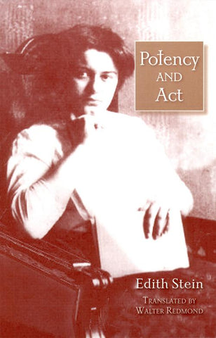 Potency and Act: Studies Toward a Philosophy of Being  (The Collected Works of Edith Stein, vol. 11)