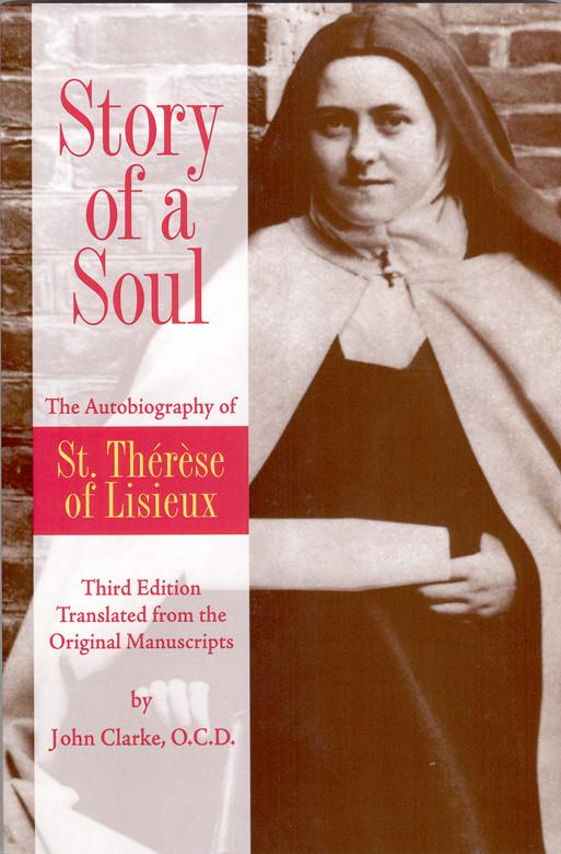 Story of a Soul: The Autobiography of St. Thérèse of Lisieux (the Little Flower)