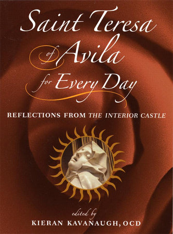 Saint Teresa of Avila for Every Day: Reflections from The Interior Castle