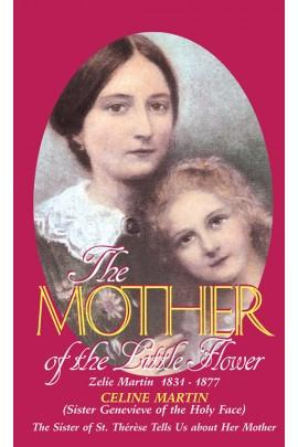 The Mother of the Little Flower: Zelie Martin (1831-1877)