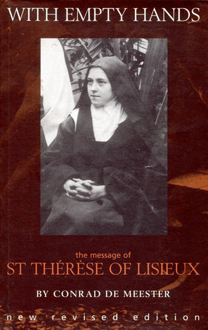 With Empty Hands: The Message of St. Thérèse of Lisieux