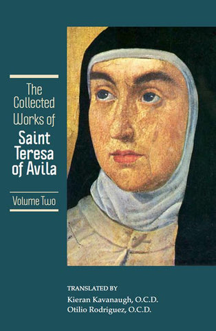 The Collected Works of  St. Teresa of Avila, vol. 2  Includes The Way of Perfection and The Interior Castle