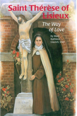 Saint Thérèse of Lisieux: The Way of Love