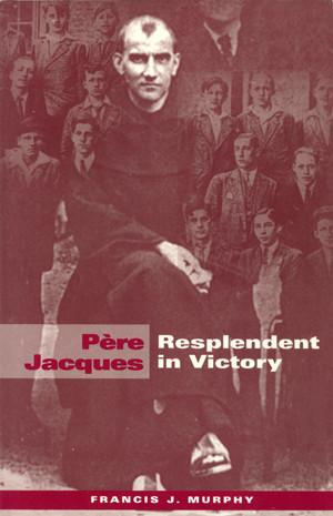 Père Jacques: Resplendent in Victory