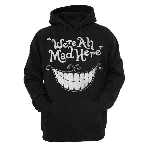 """We're All Mad Here"" Hoodie - LovelyMojo"