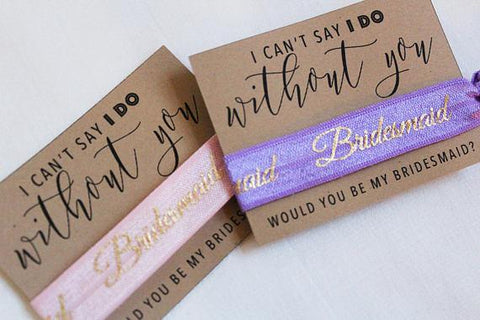 """I Can't Say I Do Without You"" Bridesmaid Elastic Ties - LovelyMojo"