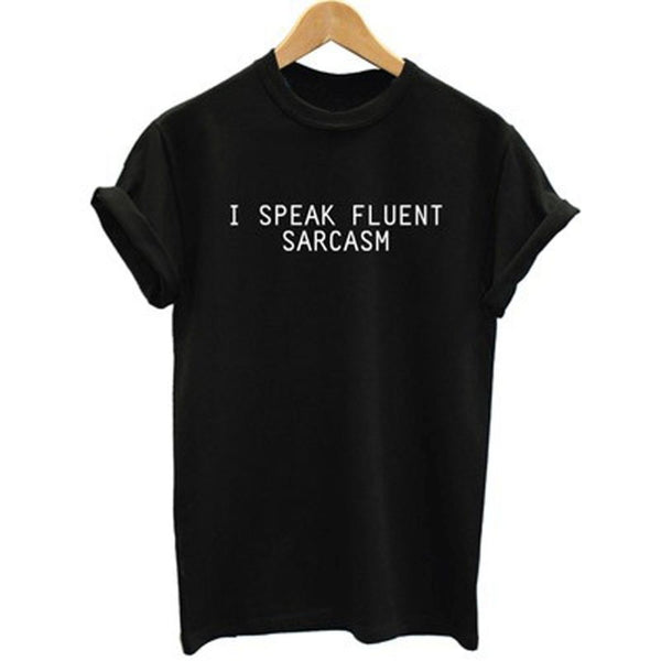 """I SPEAK FLUENT SARCASM"" Womens T-shirt - LovelyMojo"