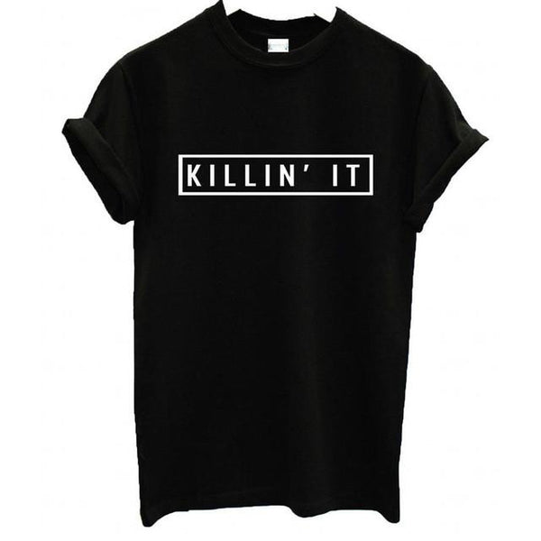 """Killin It"" T-Shirt - LovelyMojo"