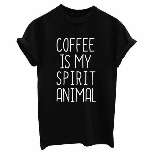 """Coffee Is My Spirit Animal"" T-shirt - LovelyMojo"