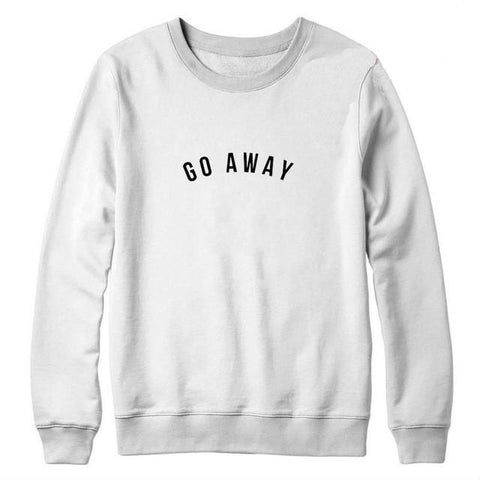 """Go Away"" Sweatshirt - LovelyMojo"