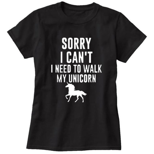 """Sorry, Need To Walk My Unicorn"" T-Shirt - LovelyMojo"