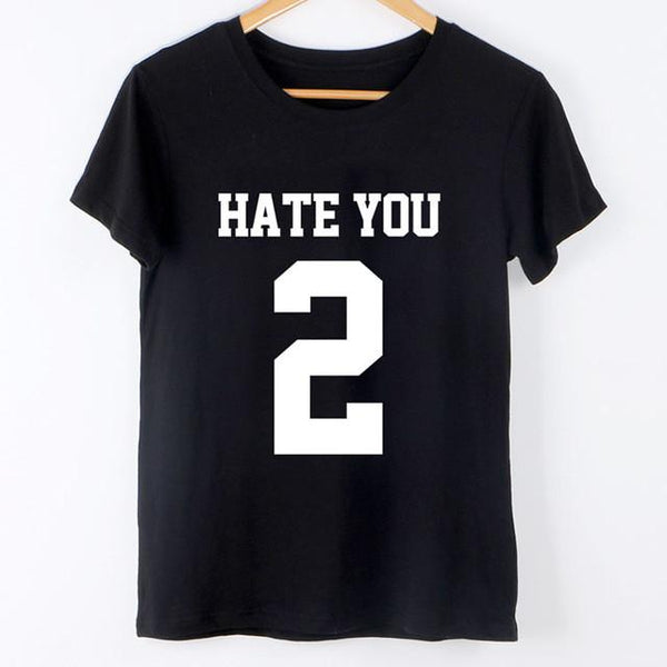 """Hate You 2"" T-Shirt - LovelyMojo"