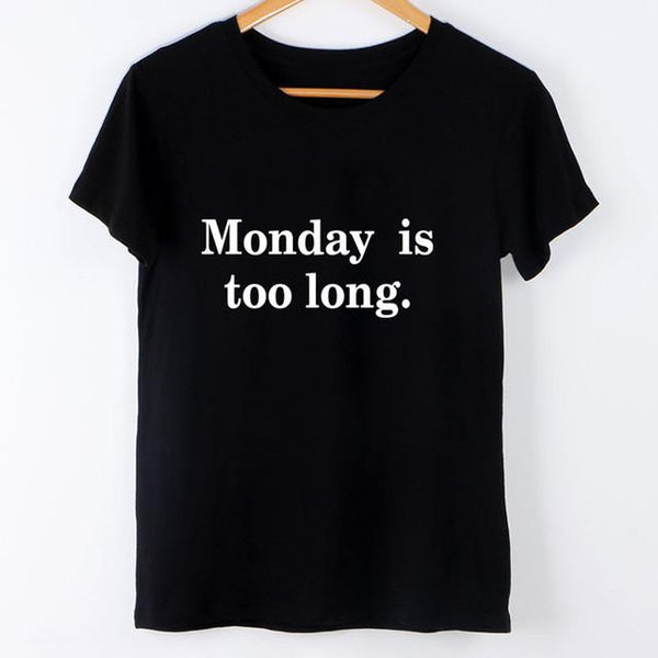 """Monday Is Too Long"" T-Shirt - LovelyMojo"