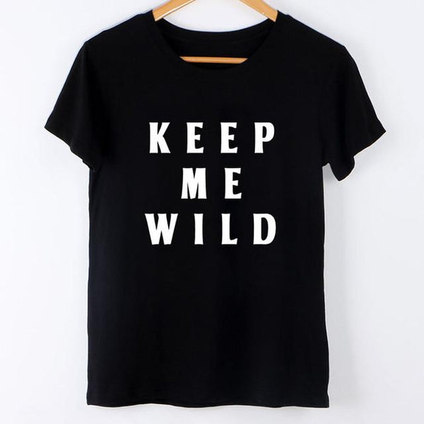 """Keep Me Wild"" T-Shirt - LovelyMojo"