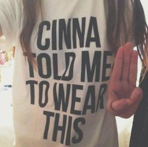 """Cinna Told Me To Wear This"" T-Shirt - LovelyMojo"