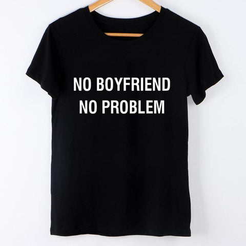"""No Boyfriend, No Problem"" T-Shirt - LovelyMojo"