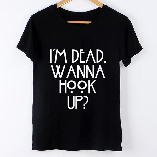 """I'm Dead. Wanna Hook Up?"" T-Shirt - LovelyMojo"
