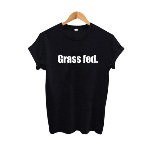 """Grass Fed"" T-shirt - LovelyMojo"