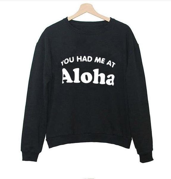 """You Had Me At Aloha"" Sweatshirt - LovelyMojo"