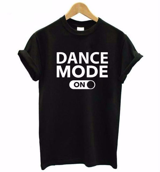"""Dance Mode: ON"" T-Shirt - LovelyMojo"