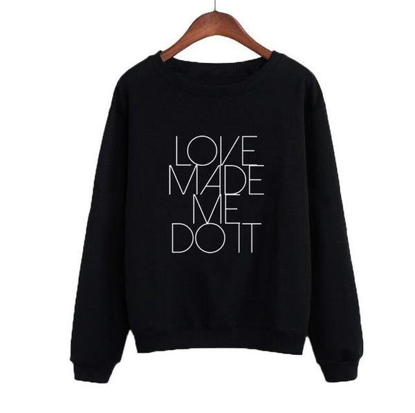 """Love Made Me Do It"" Sweatshirt - LovelyMojo"
