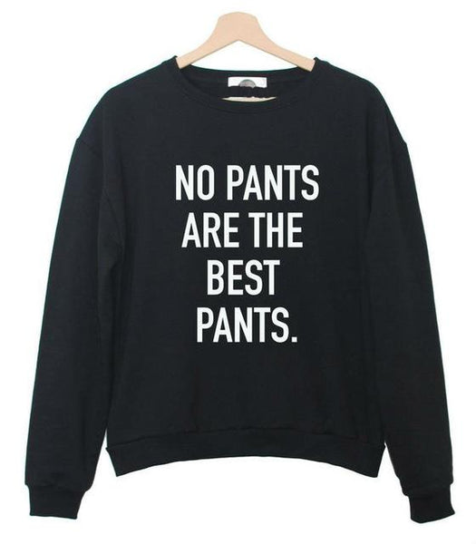 """No pants are the best pants"" Sweatshirt - LovelyMojo"