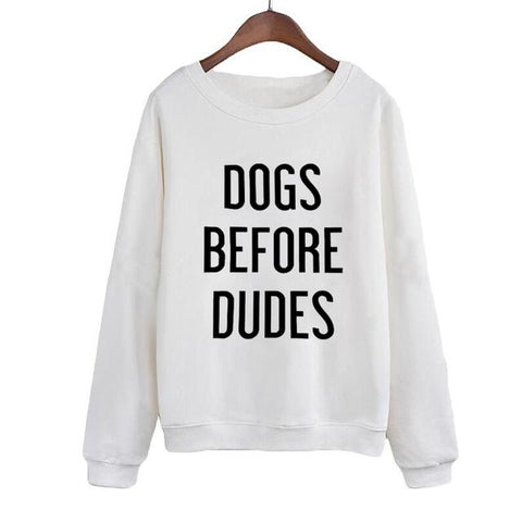 """Dogs Before Dudes"" Sweatshirt - LovelyMojo"