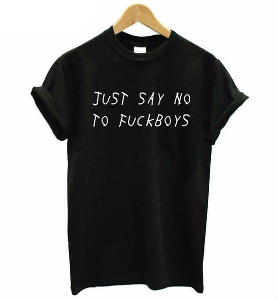 """Say No to Fuckboys"" T-Shirt - LovelyMojo"