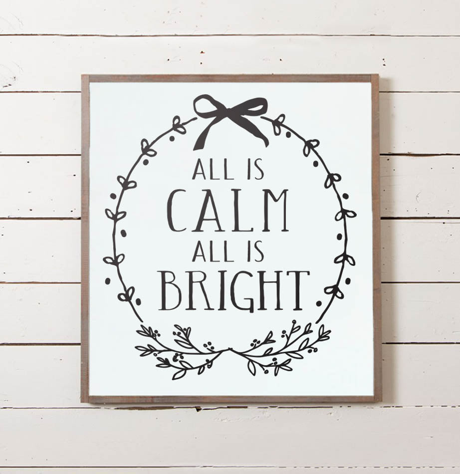 All is Calm Christmas Sign - The Painted Porch Co