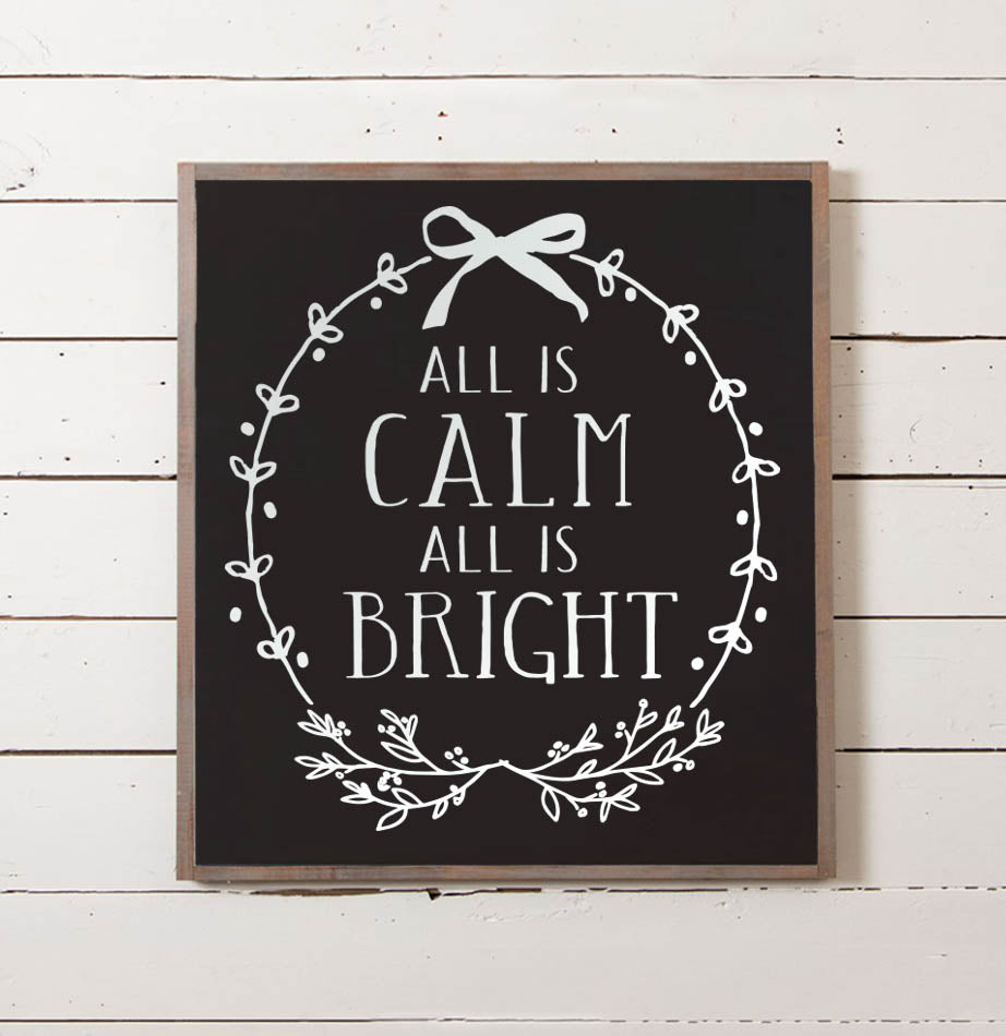 All is Calm Christmas Sign