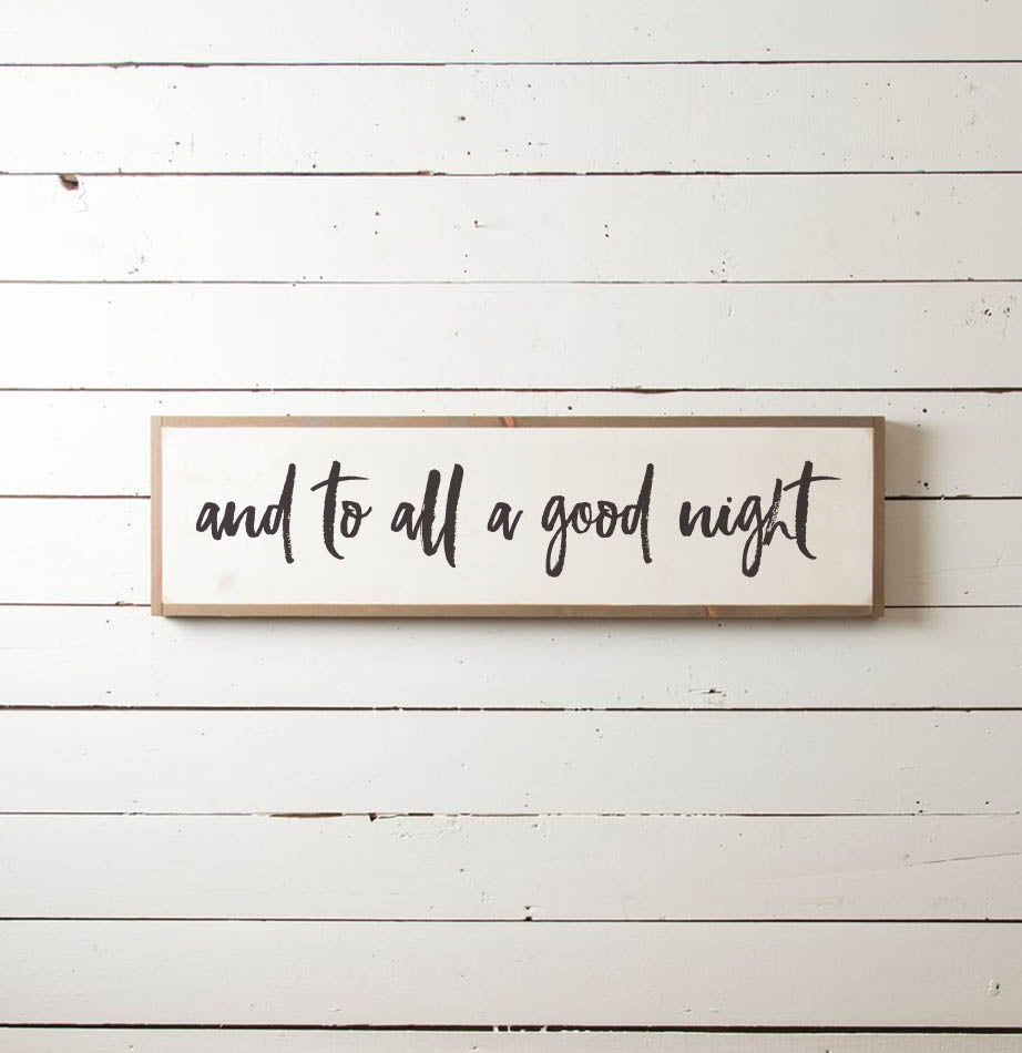 To All a Good Night Christmas Sign - The Painted Porch Co