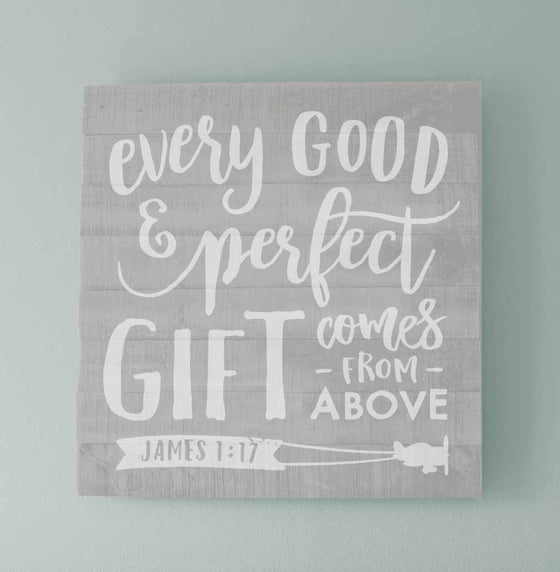 Every Good Gift Nursery Wall Sign - The Painted Porch Co