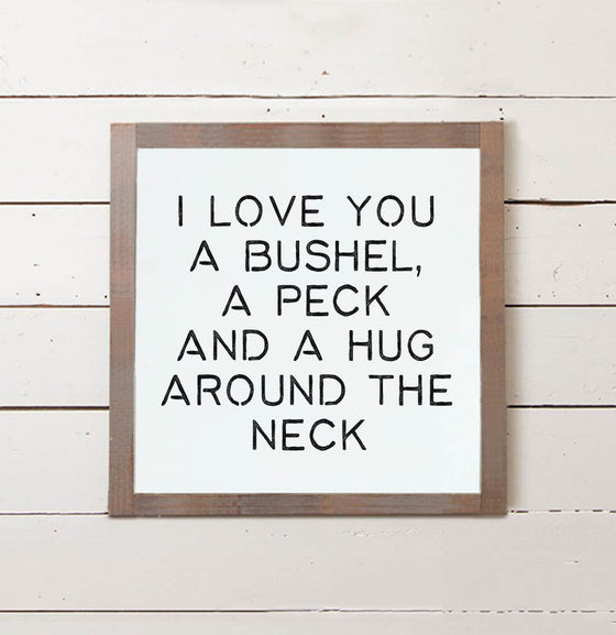 Love You a Bushel and a Peck Wall Sign