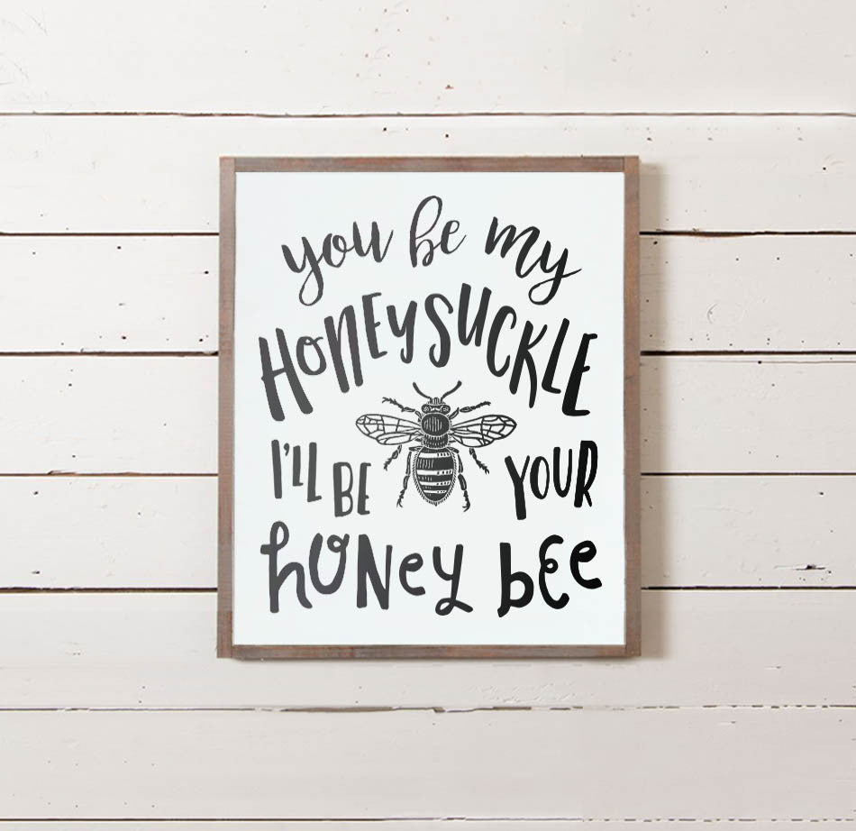 I'll Be Your Honeybee Wall Sign