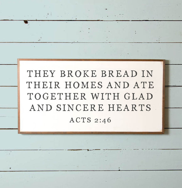 They Broke Bread Wall Sign - The Painted Porch Co