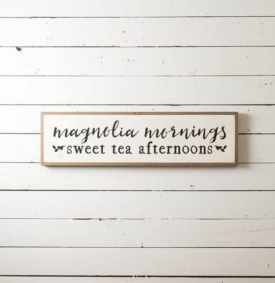 """Magnolia Mornings Sweet Tea Afternoons"" Wall Sign - The Painted Porch Co"